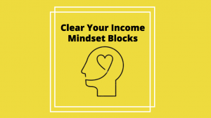 Clear Your Income Mindset Blocks Title